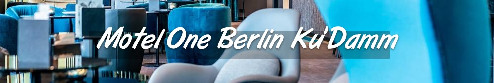 Motel One Berlin Ku'Damm - Où dormir à Berlin Charlottenburg ?